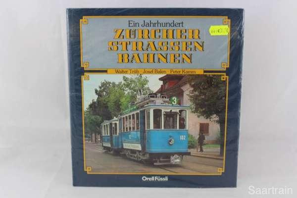 """Eisenbahnbuch """"Ein Jahrhundert Züricher Strassenbahnen"""" Trüb, Balen, Kamm"""