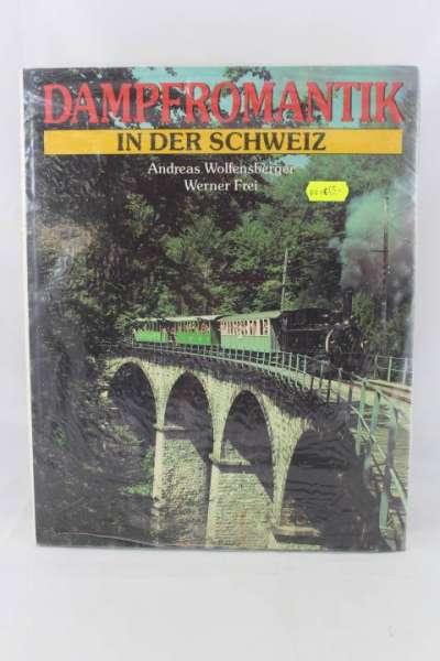 """Eisenbahnbuch """"Dampfromantik in der Schweiz"""" Andresa Wolfensberger / Werner Frei"""