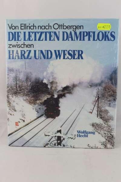 """Eisenbahnbuch """"Die letzten Dampfloks zwischen Harz und Weser"""" Wolfgang Hecht"""