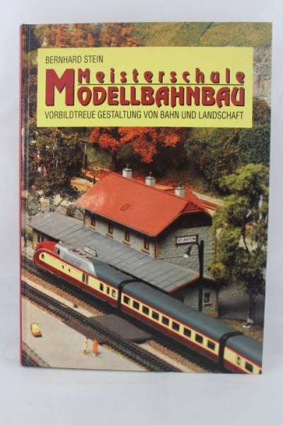 """Eisenbahnbuch """"Meisterschule Modellbahnbau"""" Bernhard Stein"""