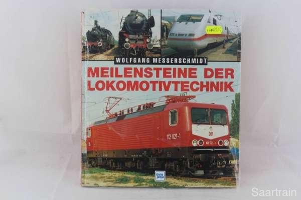 """Eisenbahnbuch """"Meilensteine der Lokomotivtechnik"""" Wolfgang Messerschmidt"""