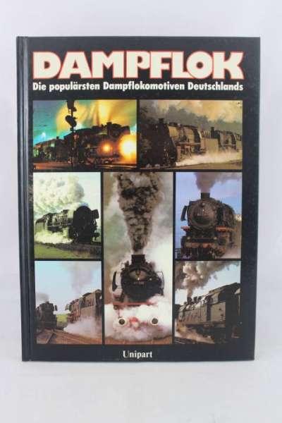 """Eisenbahnbuch """"Dampflok, Die populärsten Dampflokomotiven Deutschlands"""" Unipart"""