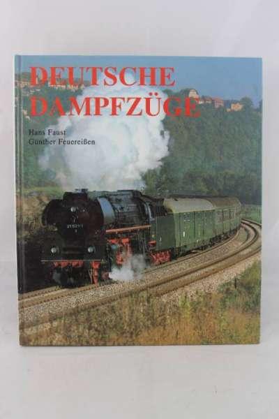 """Eisenbahnbuch """"Deutsche Dampfzüge"""" Hans Faust, Günter Feuereißen"""