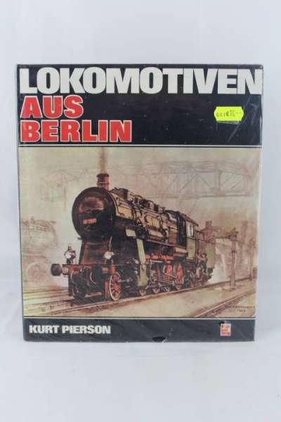 "Eisenbahnbuch ""Lokomotiven aus Berlin"" Kurt Pierson"