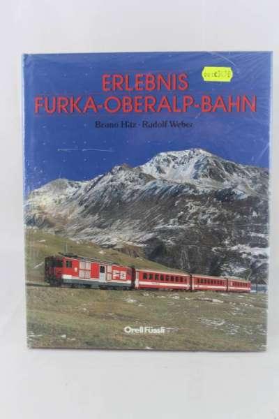 "Eisenbahnbuch ""Erlebnis Furka-oberalp-Bahn"" Bruno Hitz / Rudolf Weber"
