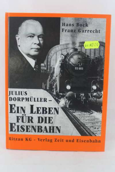 """Eisenbahnbuch """"Ein Leben für die Eisenbahn"""" Hans Bock / Franz Garrecht, Rizau KG"""