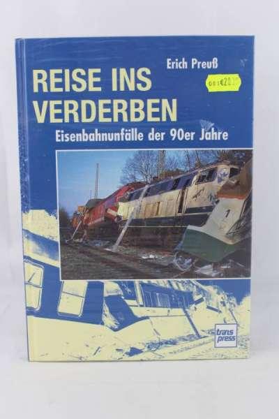 """Eisenbahnbuch """"Reise ins Verderben""""Eisenbahn-Unfälle der 90er Jahre, Erich Preuß"""