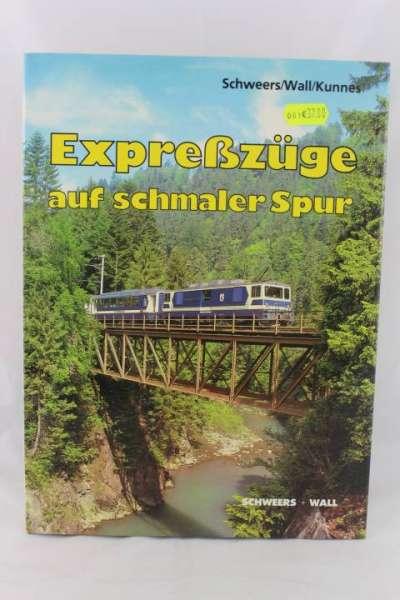 """Eisenbahnbuch """"Expesszüge auf schmaler Spur"""" Schweers/Wall/Kunnes"""