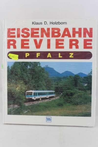 "Eisenbahnbuch ""Eisenbahn Reviere Pfalz"" Klaus D. Holzborn"