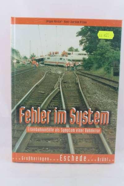 "Eisenbahnbuch ""Fehler im System, Großheringen, Eschede, Brühl"" Hörstel/Ritzau"