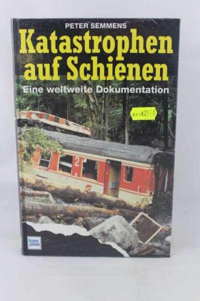 """Eisenbahnbuch """"Katastrophen auf Schienen"""" Peter Semmens"""