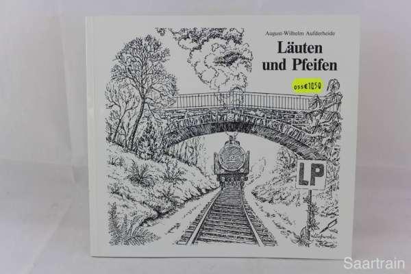 """Eisenbahnbuch """"Leiten und Pfeifen"""" August-Wilhelm Aufderheide"""