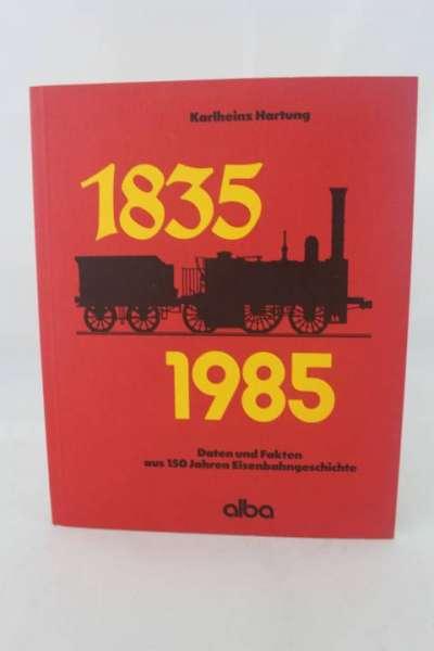 """Eisenbahnbuch """"Daten und Fakten aus 150 Jahren Eisenbahngeschichte"""" Karlheinz Hartung"""