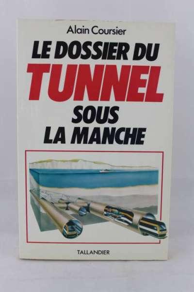 """Eisenbahnbuch """"Le Dossier du TUNNEL sous la Manche"""" Alain Coursier"""
