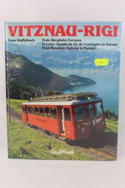 "Eisenbahnbuch ""Vitznach-Rigi"" Erste Begbahn Europas, Hans Staffelbach"