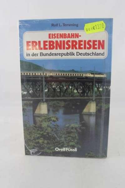 """Eisenbahnbuch """"Eisenbahn-Erlebnisreisen in Deutschland"""" Rolf L.Temming"""