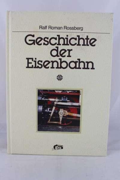 """Eisenbahnbuch """"Geschichte der Eisenbahn"""" Ralf Roman Rossberg GED"""