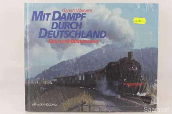 """Eisenbahnbuch """"Mit Dampf durch Deutschland"""" Georg Wagner"""