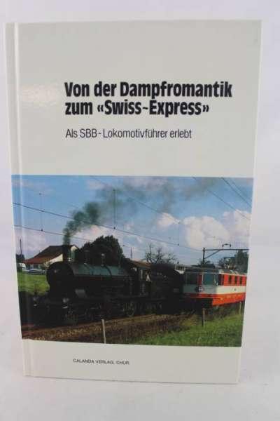 """Eisenbahnbuch """"Von der Dampfromantik zum Swiss-Express"""""""