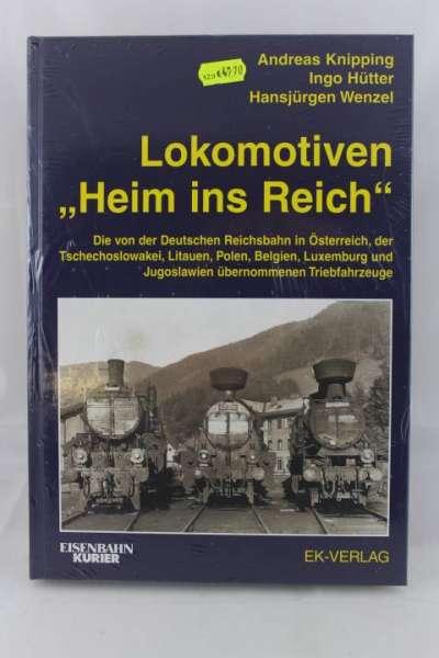 """Eisenbahnbuch """"Lokomotiven, Heim ins Reich"""" Knipping, Hütter, Wenzel, EK-Verlag"""