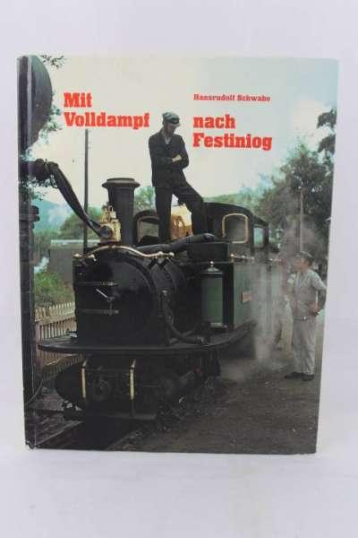 """Eisenbahnbuch """"Mit Volldampf nach Festiniog"""" Hansrudolf Schwabe"""