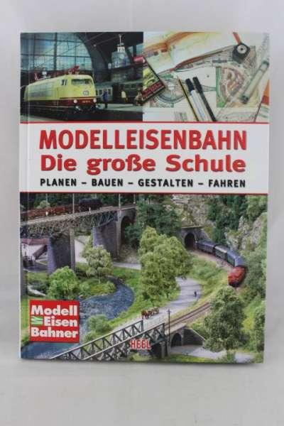 """Eisenbahnbuch """"Modelleisenbahn, Die große Schule"""" HEEL"""