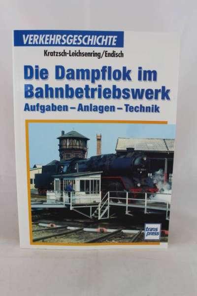 """Eisenbahnbuch """"Die Dampflok im Bahnbetriebswerk"""""""