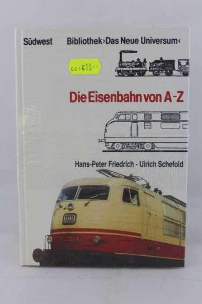 """Eisenbahnbuch """"Die Eisenbahn von A-Z"""" Hans-Peter Friedrich - Ulrich Schefold"""