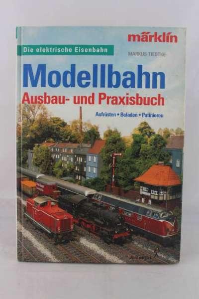 """Eisenbahnbuch """"Modellbahn Ausbau- und Praxisbuch"""" Markus Tiedtke"""