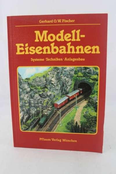 """Eisenbahnbuch """"Modelleisenbahnen"""" Gerhard O.W.Fischer"""