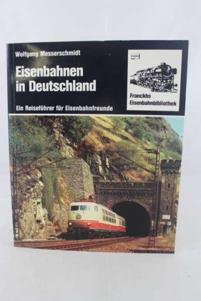 """Eisenbahnbuch """"Eisenbahnen in Deutschland"""" Wolfgang Messerschmidt"""