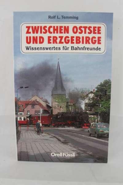 """Eisenbahnbuch """"Zwischen Ostsee und Erzgebirge"""" Rolf L.Temming"""