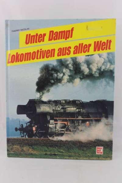 """Eisenbahnbuch """"Unter Dampf, Lokomotiven aus aller Welt"""" Thierry Nicolas"""