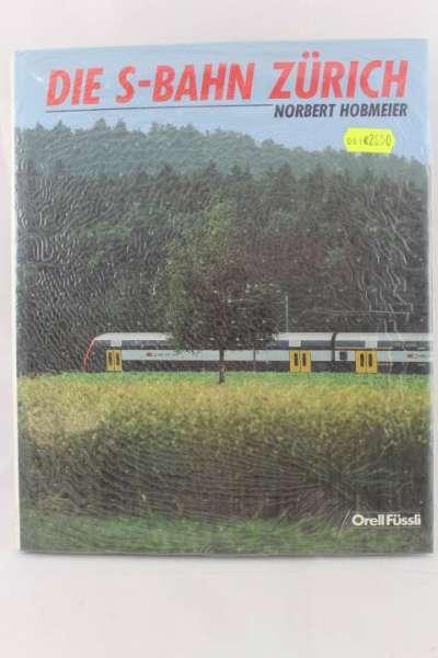 """Eisenbahnbuch """"Die S-Bahn Zürich"""" Norbert Hobmeier"""
