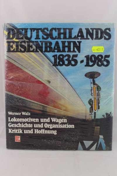 """Eisenbahnbuch """"Deutschlands Eisenbahn 1835-1985"""" Werner Walz"""