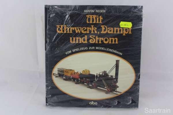 """Eisenbahnbuch """"Mit Uhrwerk, Dampf und Strom"""" Gustav Reder Alba-Verlag"""